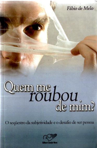 Quem Me Roubou De Mim? - Fábio De Melo