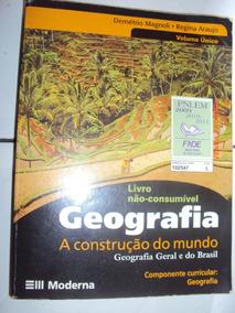 Geografia: A Construção Do Mundo / Geral E Do Brasil Volume