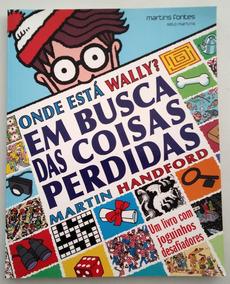 Onde Está Wally? Em Busca Das Coisas Perdidas - M. Handford