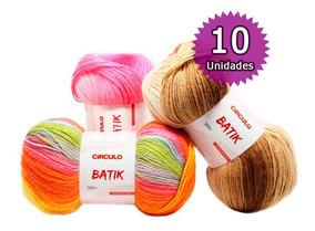 Lã Fio Batik Círculo Kit 10 Novelos * Escolha As Cores