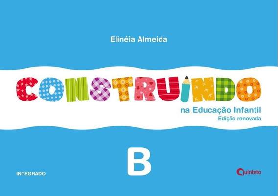 Construindo Na Educação Infantil - Integrado B - Ed. Renov