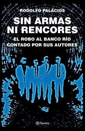 Sin Armas Ni Rencores - Palacios Rodolfo