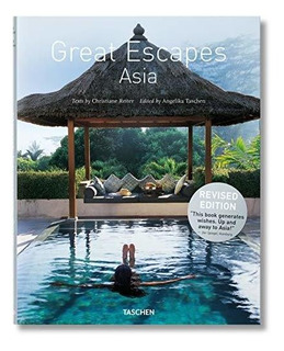 Great Escapes Asia. Updated Edition : Angelika Taschen