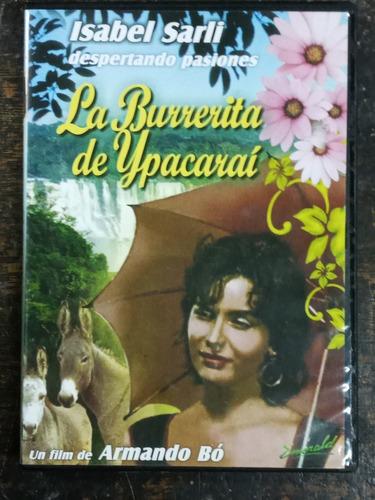 Imagen 1 de 4 de La Burrerita De Ypacarai * Isabel Sarli * Dvd Original *