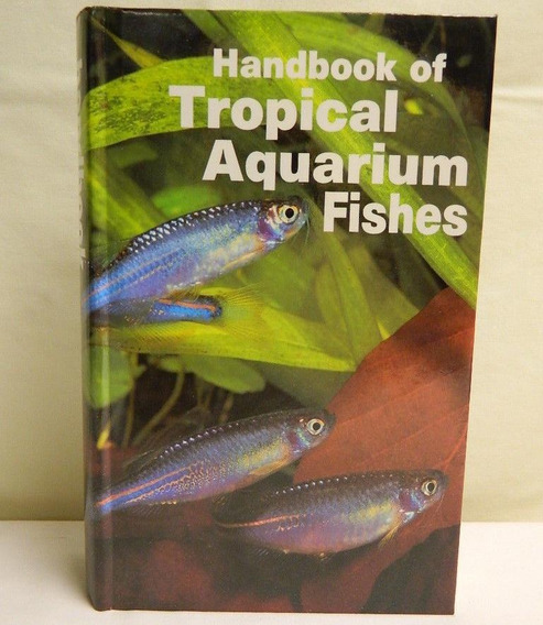 Handbook Of Tropical Aquarium Fishes - Axelrod - Aquarismo