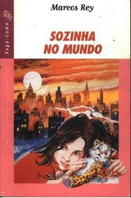 Livro Sozinha No Mundo - Marcos Rey- Frete Gratis