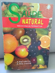Livro Saude Natural Medicina Alternativa