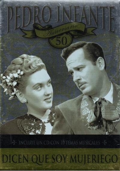 Pedro Infante/ Dicen Que Soy Mujeriego 50 Aniversario Dvd+cd