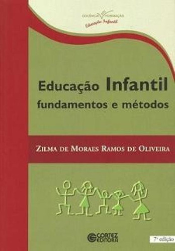 Educacao Infantil - Fundamentos E Metodos - Cortez