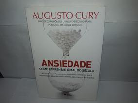 Livro Ansiedade Como Enfrentar O Mal Do Século Augusto Cury
