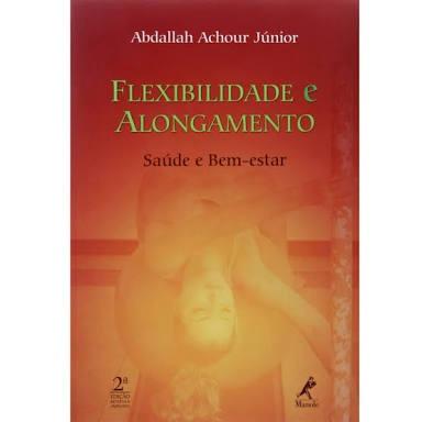 Livro Flexibilidade E Alongamento Saúde E Bem Estar - Manole