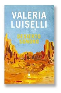 Desierto Sonoro - Valeria Luiselli - Libro Nuevo Sigilo