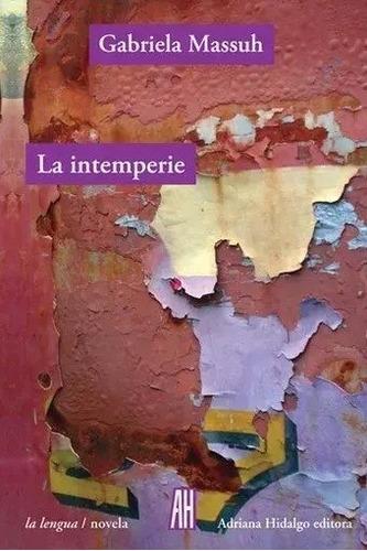 La Intemperie - Gabriela Massuh - Adriana Hidalgo