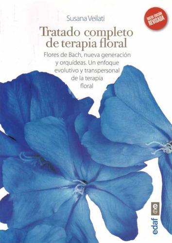 Tratado Completo De Terapia Floral.  Susana  Veilati