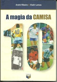 A Magia Da Camisa 10 André Ribeiro / Vl