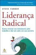 Liderança Radical- Como Renovar Seu Entu Steve Farber