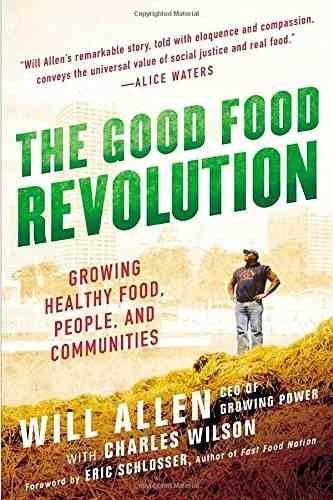 Libro The Good Food Revolution: Growing Healthy Food, Peop
