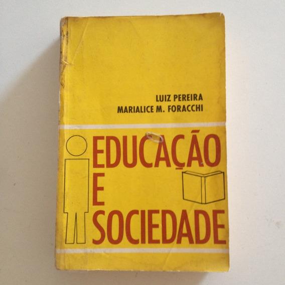 Livro Educação E Sociedade - Luiz Pereira / Marialice M F C2