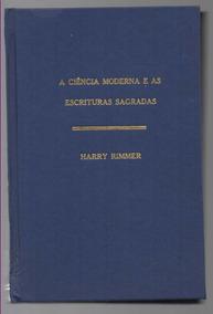 0675 Raridade - A Ciência Moderna E As Escrituras Sagradas