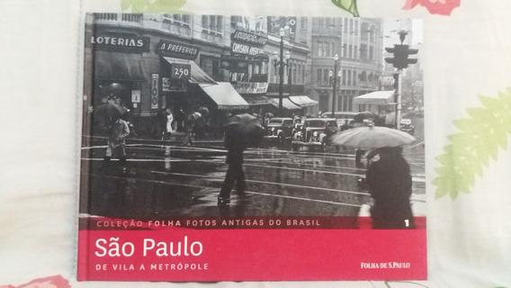São Paulo De Vila A Metrópole Coleção Folha Fotos Antigas 1
