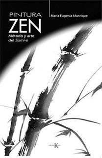 Pintura Zen . Metodo Y Arte Del Sumi-e