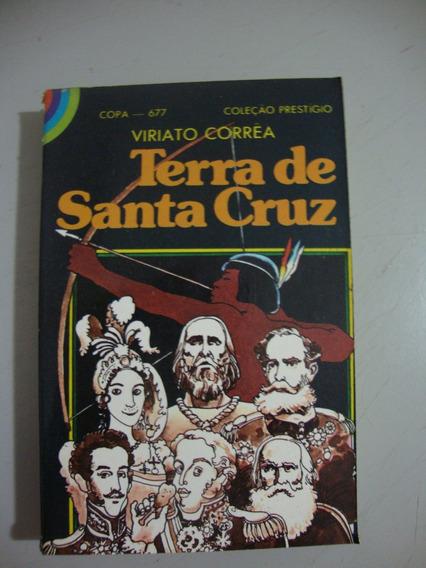 Livro Terra De Santa Cruz - Viriato Corrêa