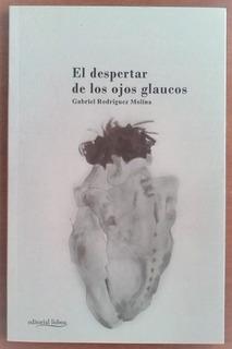 L0390. El Despertar De Los Ojos Glaucos. G. Rodríguez Molina