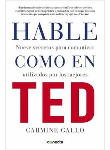 Hable Como En Ted / Carmine Gallo