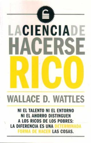 Libro: La Ciencia De Hacerse Rico - Wallace D. Wattles