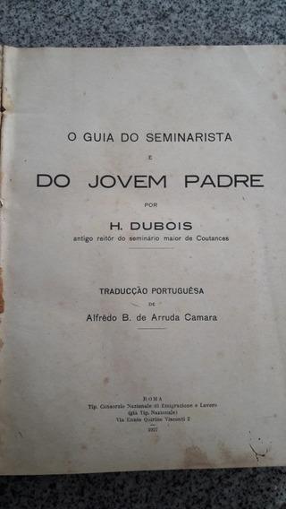 Livro O Guia Do Seminarista Do Jovem Padre Antigo 1927