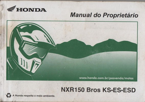 Manual Proprietário Moto Honda Nxr 150 Bros Ks Es Esd 2012