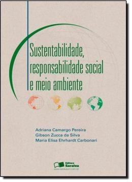 Sustentabilidade, Responsabilidade Social E Meio Ambiente