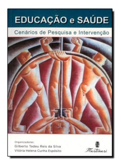 Livro Educação E Saúde Cenários De Pesquisa E Intervenção
