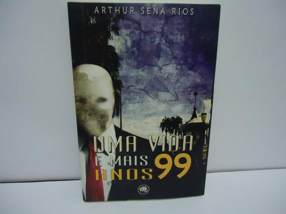 Livro Uma Vida E Mais 99 Anos Arthur Sena Rios