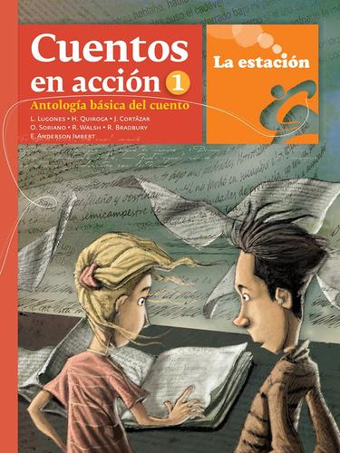 Imagen 1 de 1 de Cuentos En Acción 1 Antología Básica Del Cuento - Mandioca -