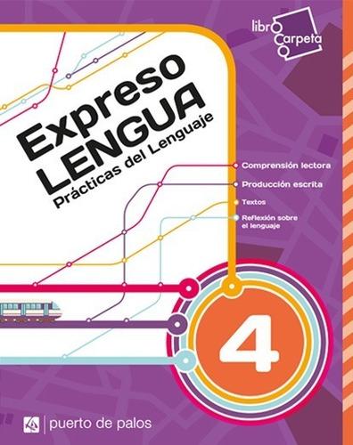 Imagen 1 de 2 de Expreso Lengua 4 - Prácticas Del Lenguaje - Puerto De Palos