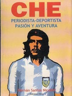 Santos Nicolini - Che Guevara Periodista Deportista Pasion