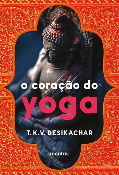 Livro - O Coração Do Yoga - Novo