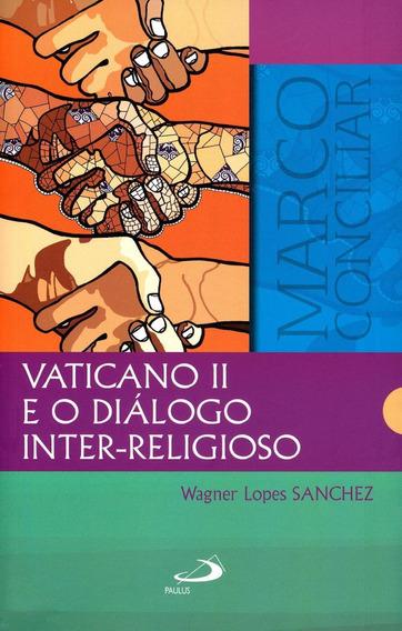 Vaticano Ii E O Diálogo Inter-religioso