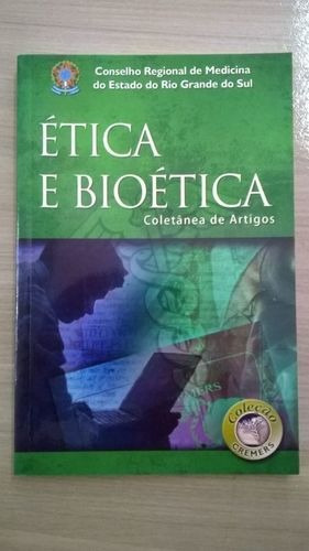 Ética E Bioética Con. Reg. De Medicina Do Rio Grande Do Sul
