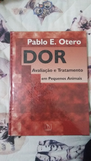 Livro - Dor - Avaliacao E Tratamento Em Pequenos Animais