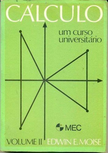 Cálculo: Um Curso Universitário - Volume Ii Edwin E. Moise