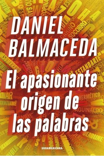 Apasionante Origen De Las Palabras. Daniel Balmaceda. Sudame