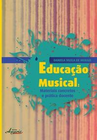 Educação Musical: Materiais Concretos E Prática Docente