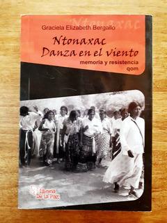 Danza En El Viento Memoria Y Resistencia Qom (2006) Bergallo