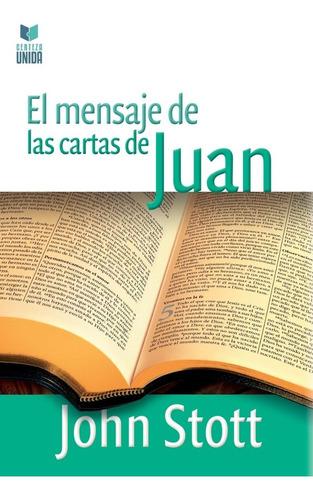 Imagen 1 de 3 de El Mensaje De Las Cartas De Juan, John Stott