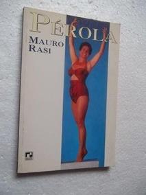 * Pérola - Mauro Rasi - Livro