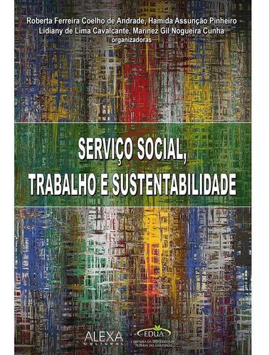 Imagem 1 de 1 de Serviço Social, Trabalho E Sustentabilidade