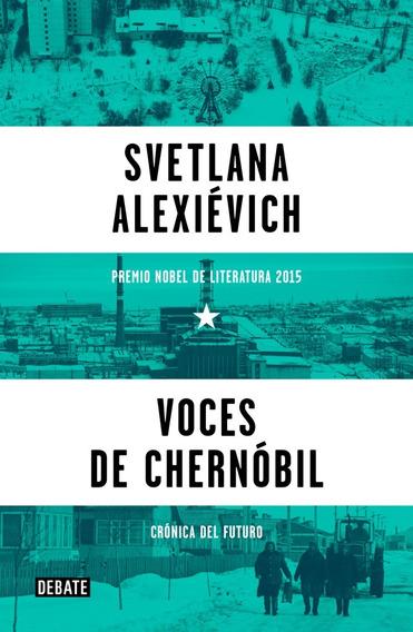 Voces De Chernobil - Alexievich Svetlana