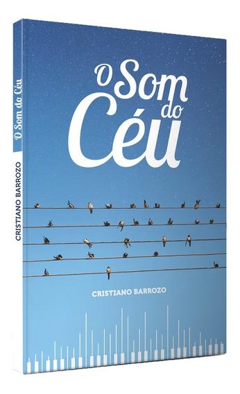 Livro - O Som Do Céu - Cristiano Barrozo